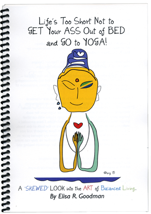 Life's Too Short Not to Get Your Ass out of Bed and Go to Yoga Book